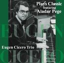 Plays Classic featuring Aladar Pege/オイゲン・キケロ・トリオ