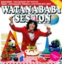 WATANABABY SESSION/ワタナベイビー