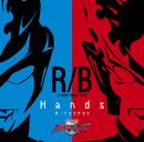 ウルトラマンR/B オープニング主題歌 Hands/オーイシマサヨシ