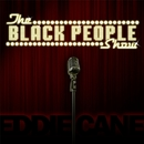 The Black People Show/Eddie Cane