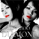 DIAMOND/BAMBOO
