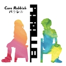 パラレル/Cure Rubbish