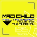 Feel The Energy/Mad Child