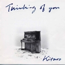 Thinking Of You/喜多郎
