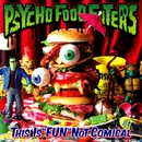 THIS IS ''FUN'' NOT COMICAL/PSYCHO FOOD EATERS