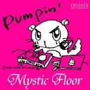 Pumpin'/Mystic Floor