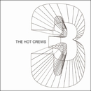 3/THE HOT CREWS