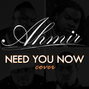 Need You Now (Cover) - Single/Ahmir