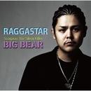 RAGGASTAR/BIG BEAR