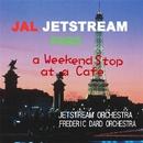 JALJETSTREAM 「週末のカフェテラスで」/「JALジェットストリーム」武田一男プロデュース作品