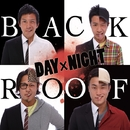 DAY×NIGHT/BACK ROOF