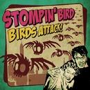 Birds Attack!/STOMPIN' BIRD