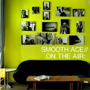 ON THE AIR/SMOOTH ACE