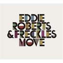 Move/EDDIE ROBERTS & FRECKLES