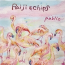 Public/Raiji&Chips
