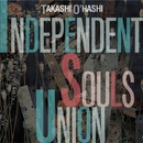 INDEPENDENT SOULS UNION/大橋隆志