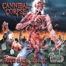 Eaten Back to Life/Cannibal Corpse