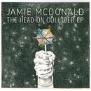 The Head On Collider EP/Jamie McDonald