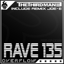 RAVE 135/The Third Man & OVERFLOW
