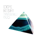 INVISIBLE DUO/EXPE. NISHI