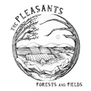 Forests And Fields/The Pleasants