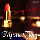 Song for You/Mystic Floor