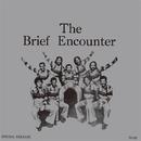 THE BRIEF ENCOUNTER/THE BRIEF ENCOUNTER