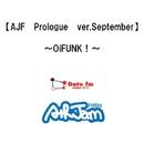 AJF Prologue ver.September~OiFUNK!/Date fm「AIR JAM Friday」