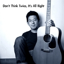 Don't Think Twice, It's All Right/外村伸二