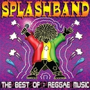 The Best Of: Reggae Music/Splashband