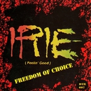 Freedom Of Choice/Irie