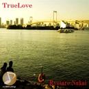 TRUE LOVE/中井 亮太郎