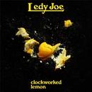 clockworked lemon/LEDY JOE