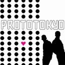 プロトトーキョー/プロトトーキョー