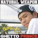 GHETTO PRINCE/NATURAL WEAPON