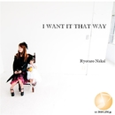 I WANT IT THAT WAY/中井 亮太郎