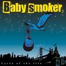 Cycle of the life/Baby smoker