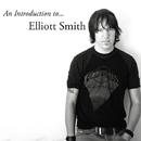 An Introduction to... Elliott Smith/ELLIOTT SMITH
