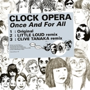 Once And For All/CLOCK OPERA