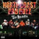 THE STORIES/NORTH COAST BAD BOYZ