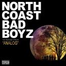 ANALOG/NORTH COAST BAD BOYZ