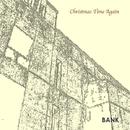 Christmas Time Again/BANK