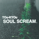 TOu-KYOu/SOUL SCREAM