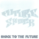 SHOCK TO THE FUTURE FUTURE SHOCK COMPILATION/FUTURE SHOCK ALLSTARS (VARIOUS ARTISTS)