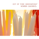 WINTER GARDEN II/OUT OF TUNE GENERATION