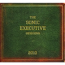 The Sonic Executive Sessions/The Sonic Executive Sessions
