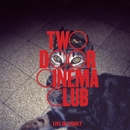 Live In Sydney/Two Door Cinema Club