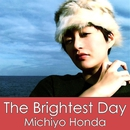 The Brightest Day/本田みちよ