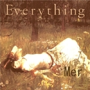 EVERYTHING/Mer