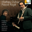 フレンチ・デュオの饗宴 ― フルートとピアノのための20世紀作品集/マチュ-・デュフォ-&パスカル・ロジェ